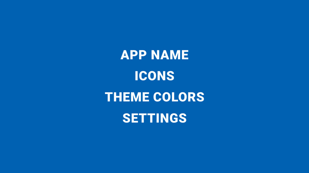 APP NAME ICONS THEME COLORS SETTINGS