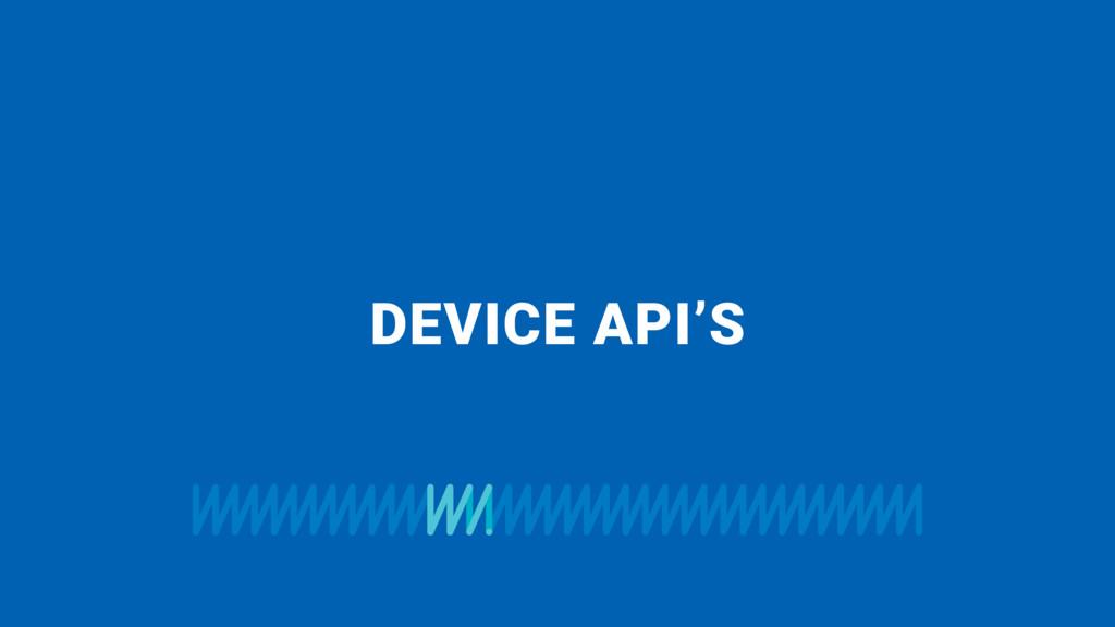 DEVICE API'S