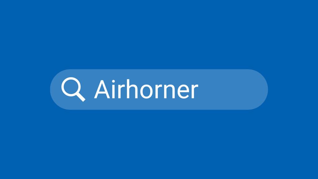 Airhorner