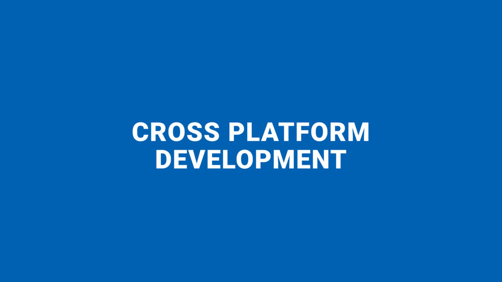 CROSS PLATFORM