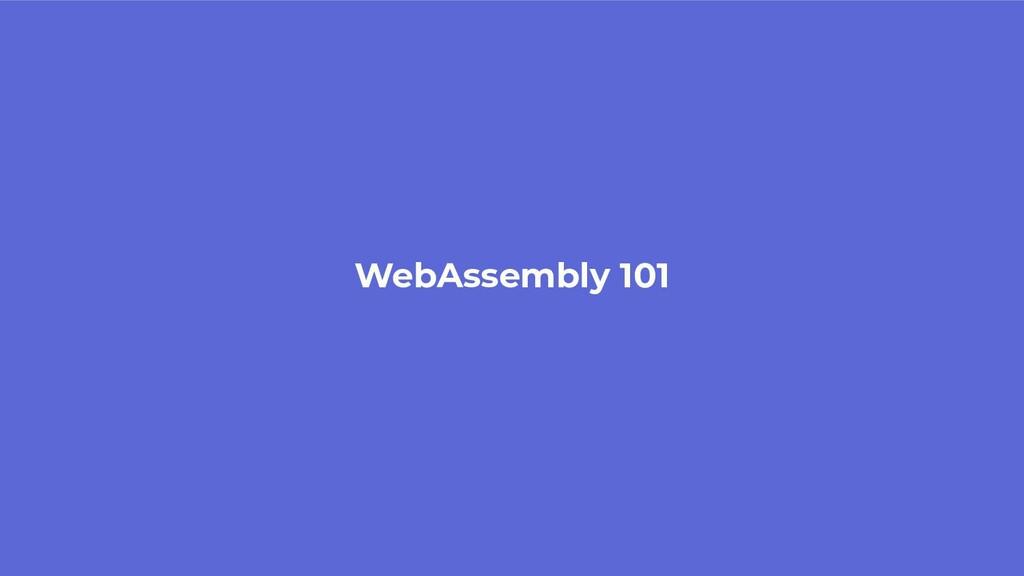 WebAssembly 101