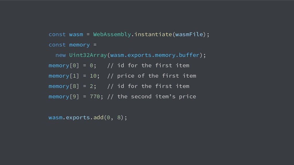 const wasm = WebAssembly.instantiate(wasmFile);...