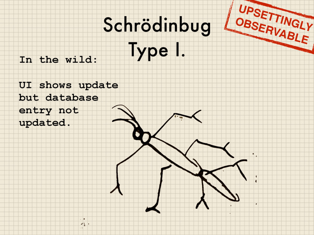Schrödinbug Type I. In the wild: UI shows updat...