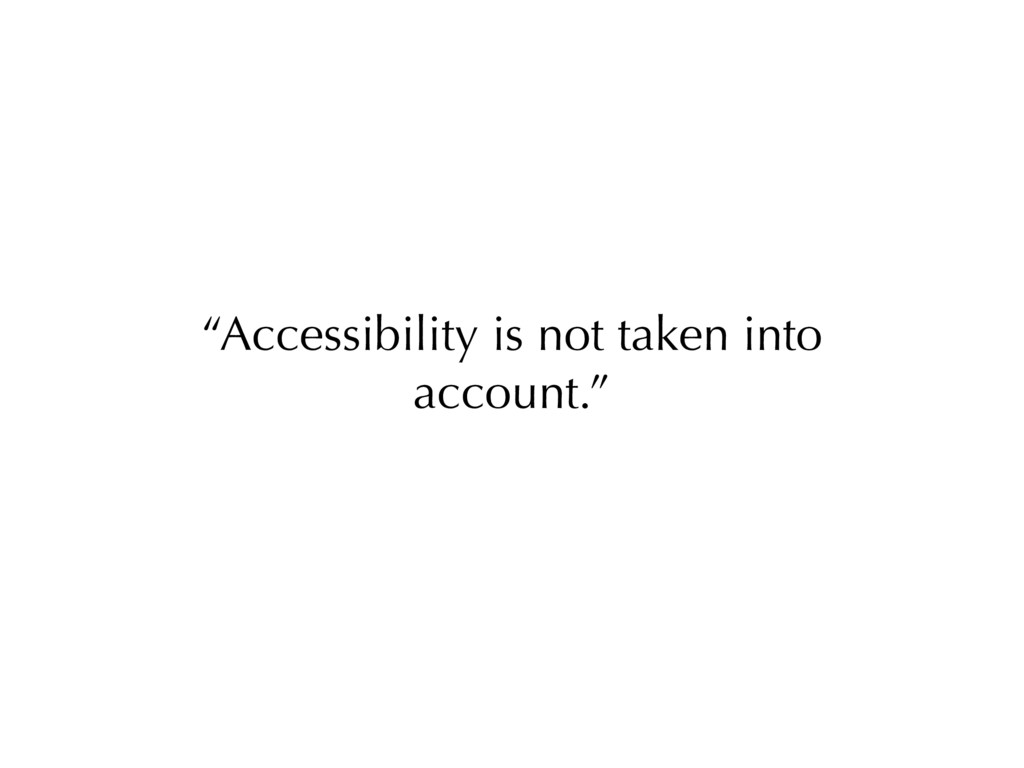 """Accessibility is not taken into account."""