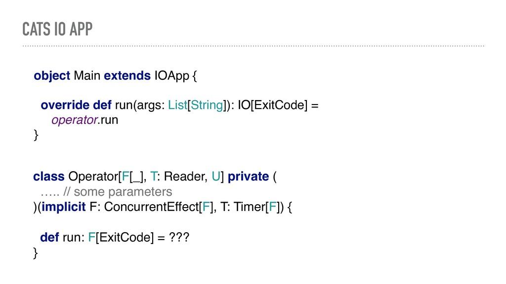 CATS IO APP object Main extends IOApp { overrid...