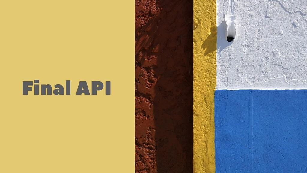 Final API