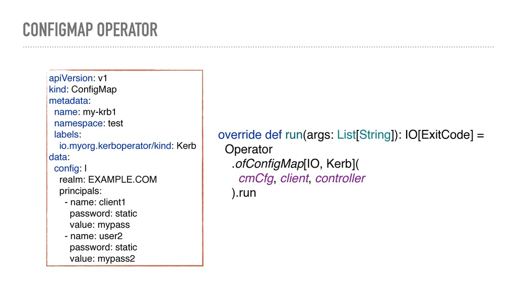 CONFIGMAP OPERATOR override def run(args: List[...