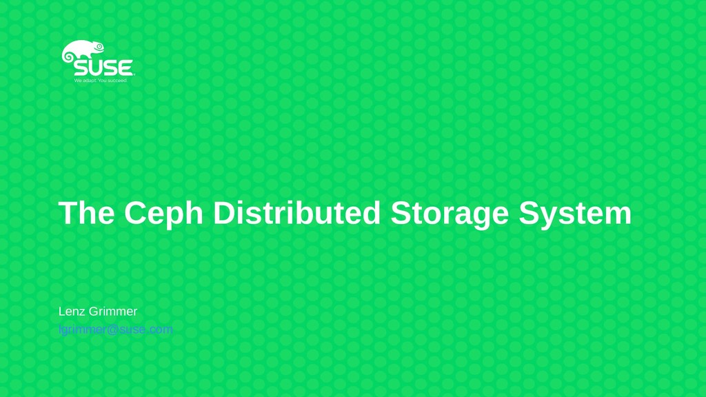 The Ceph Distributed Storage System Lenz Grimme...