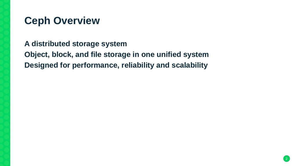 2 Ceph Overview A distributed storage system Ob...