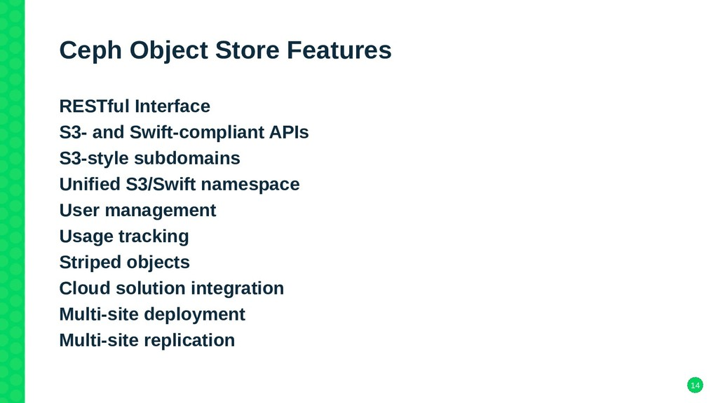 14 Ceph Object Store Features RESTful Interface...