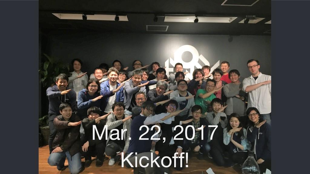 Mar. 22, 2017 Kickoff!