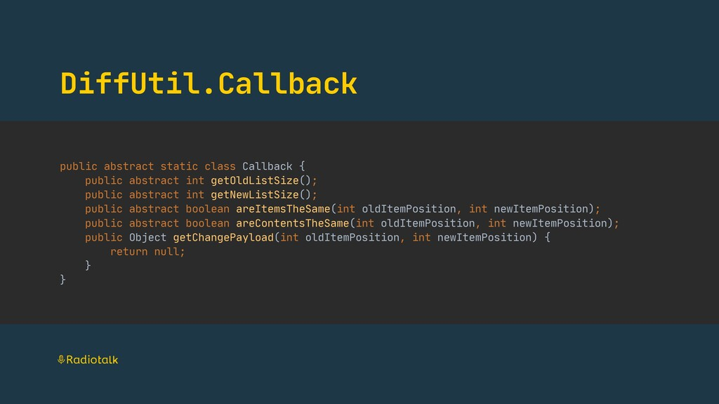 DiffUtil.Callback public abstract static class ...