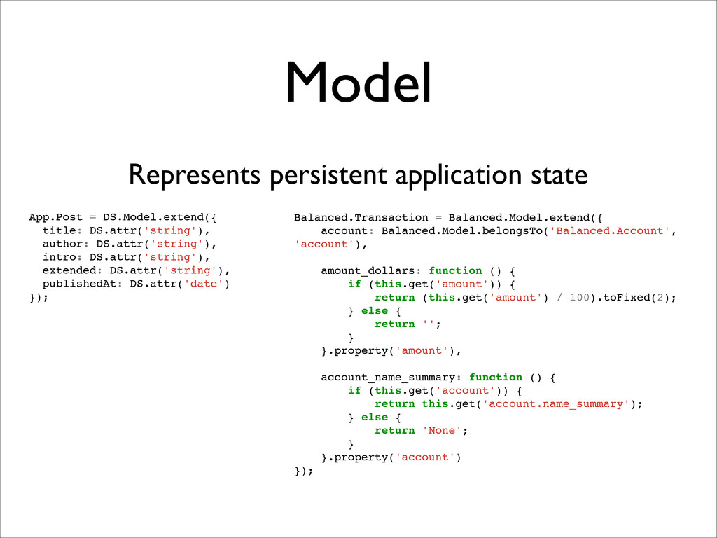 Model Represents persistent application state A...