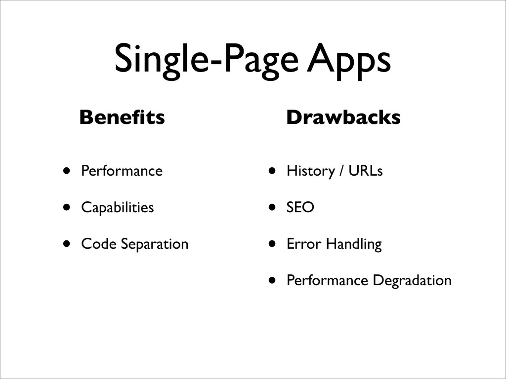 Single-Page Apps • Performance • Capabilities •...
