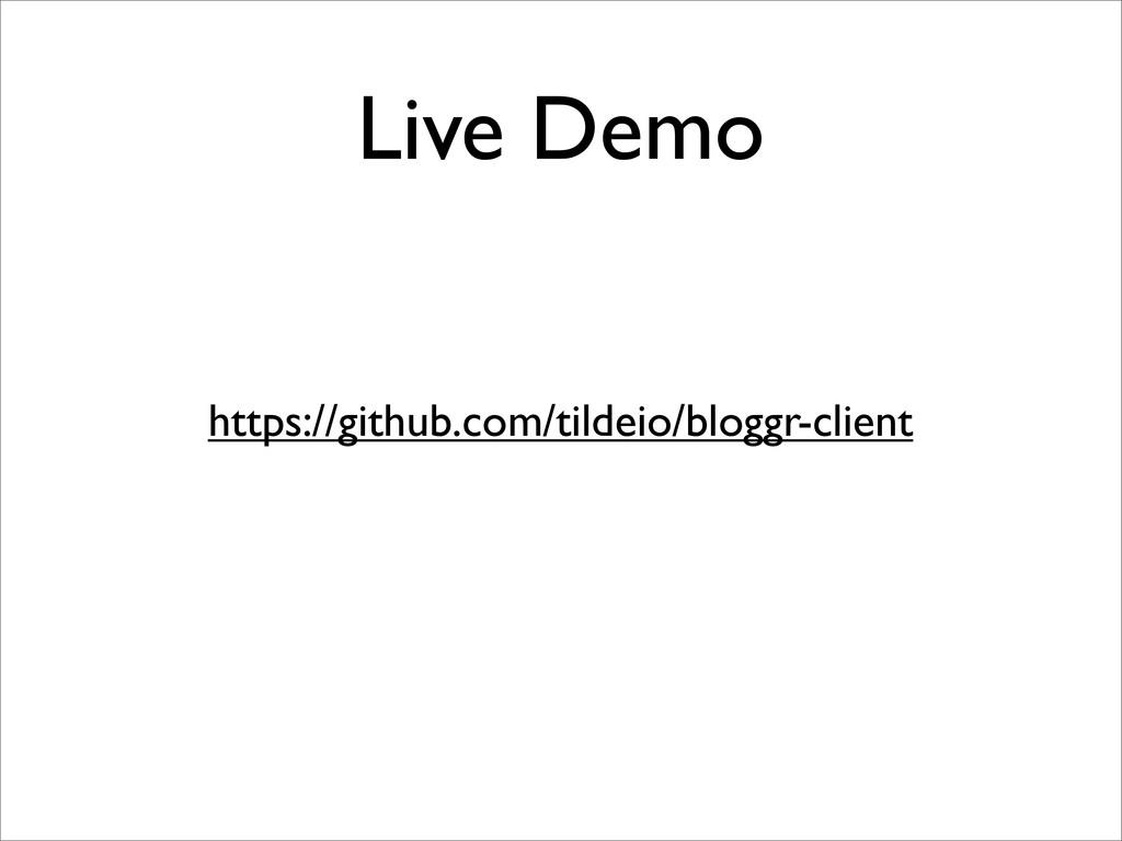 Live Demo https://github.com/tildeio/bloggr-cli...