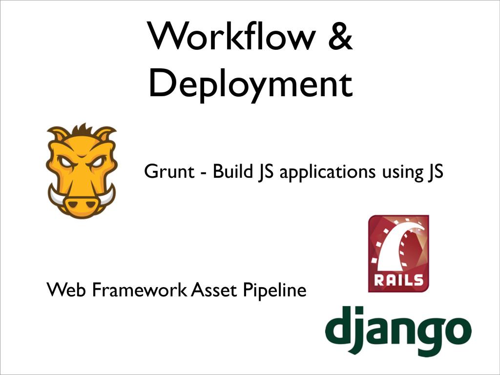 Workflow & Deployment Grunt - Build JS applicati...