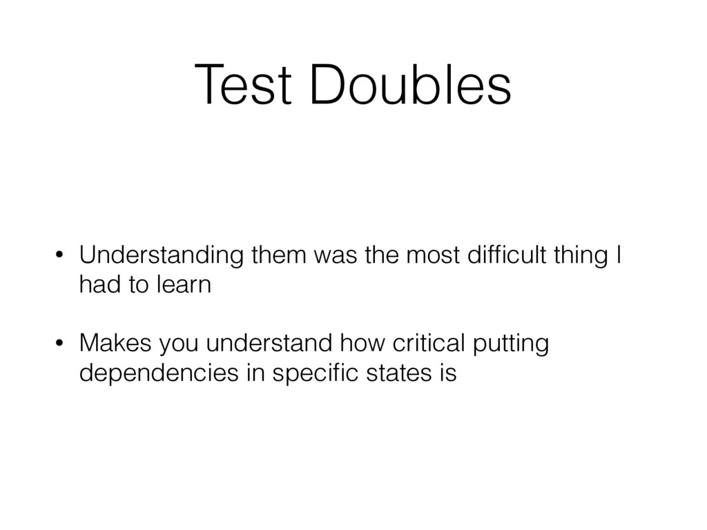 Test Doubles • Understanding them was the most ...