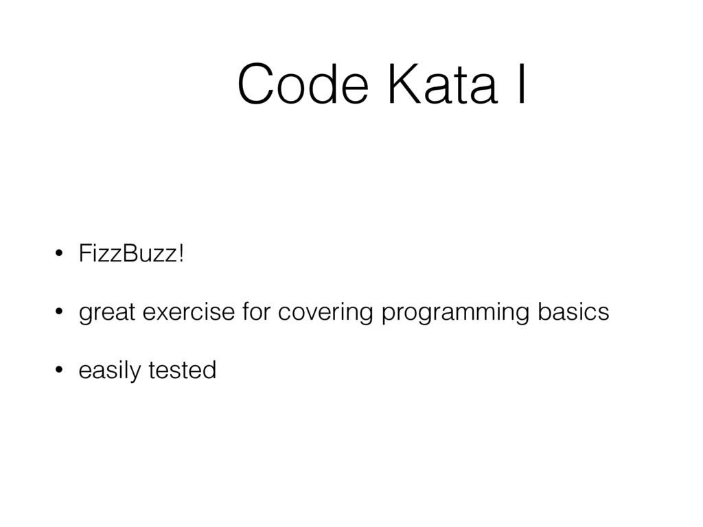 Code Kata I • FizzBuzz! • great exercise for co...