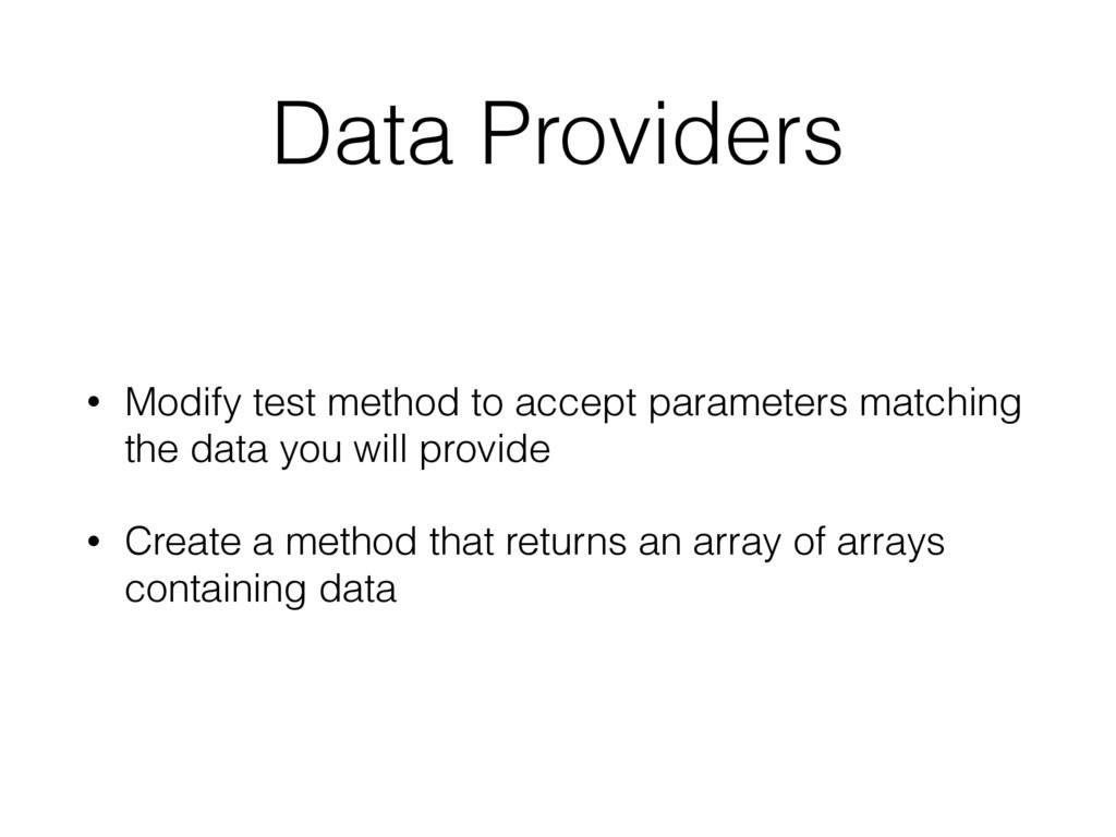 Data Providers • Modify test method to accept p...