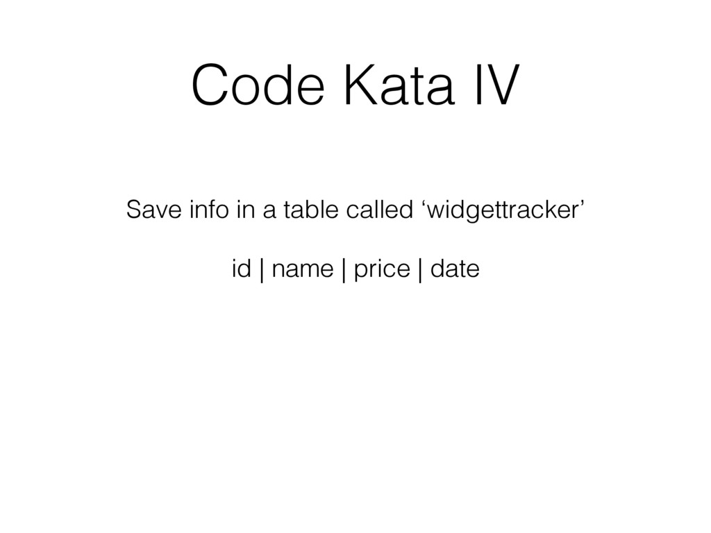 Code Kata IV Save info in a table called 'widge...