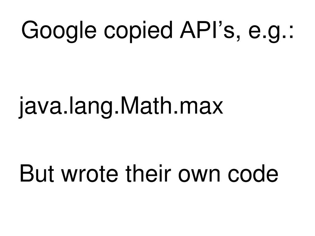 Google copied API's, e.g.: java.lang.Math.max B...