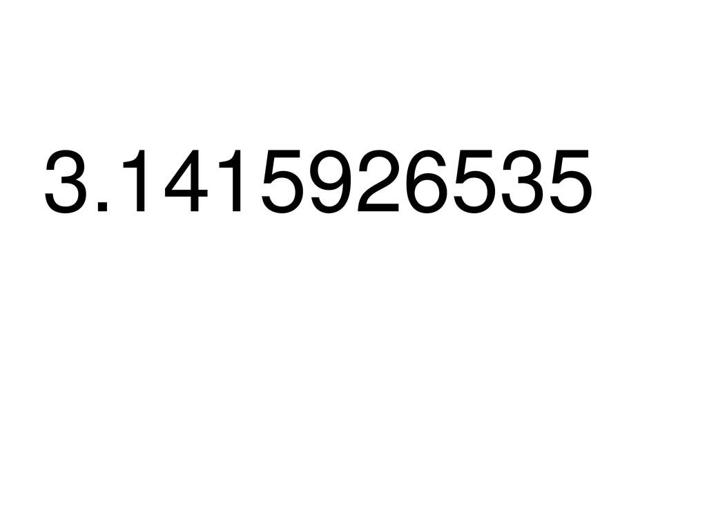 3.1415926535