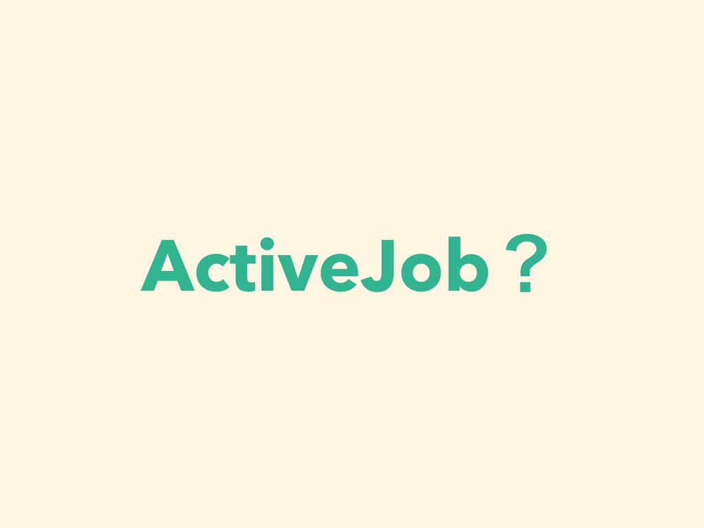 ActiveJobʁ