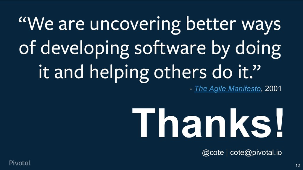 """12 """"We are uncovering better ways of developing..."""