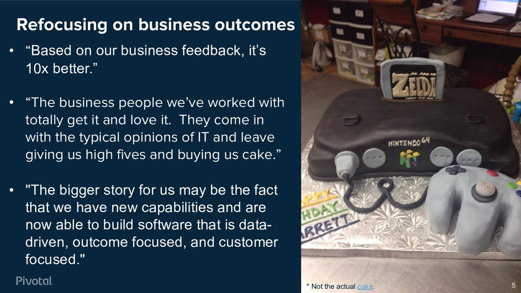 """Refocusing on business outcomes 5 • """"Based on o..."""