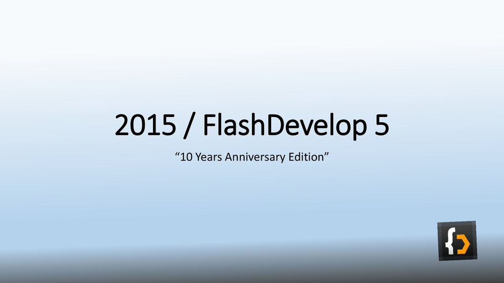 "2015 / FlashDevelop 5 ""10 Years Anniversary Edi..."