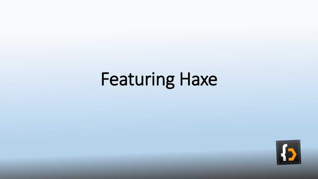 Featuring Haxe