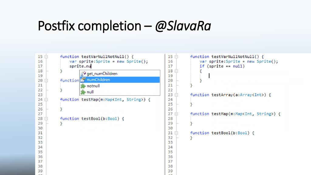 Postfix completion – @SlavaRa