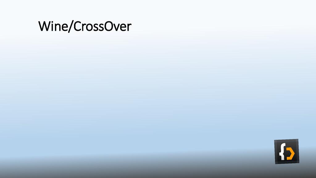 Wine/CrossOver