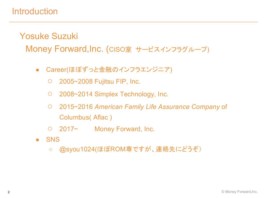 Introduction 2 Yosuke Suzuki  Money Forward,Inc...