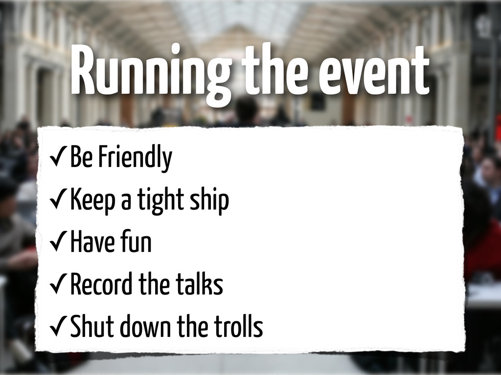 ✓Be Friendly ✓Keep a tight ship ✓Have fun ✓Reco...