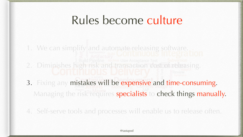 @tastapod Rules become culture 1. We can simpli...