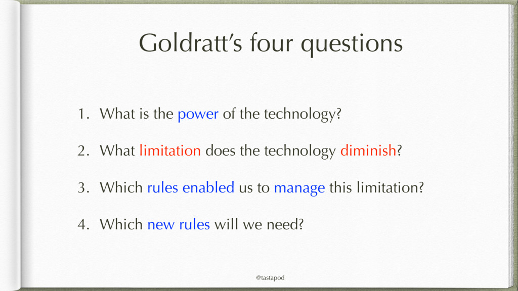 @tastapod Goldratt's four questions 1. What is ...