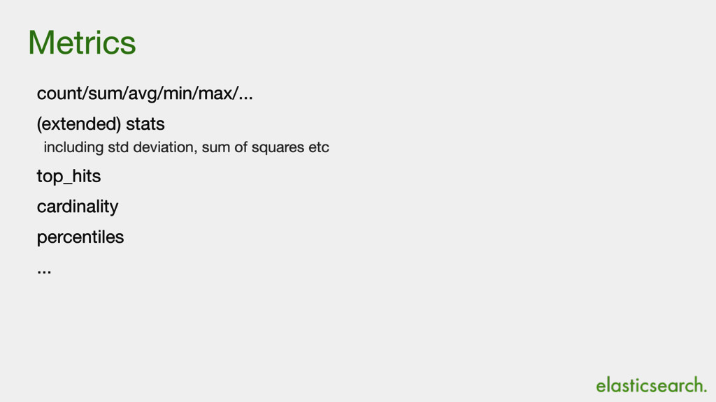 Metrics count/sum/avg/min/max/...  (extended) s...