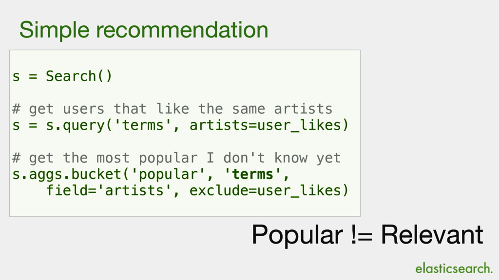 Simple recommendation s = Search() # get users ...
