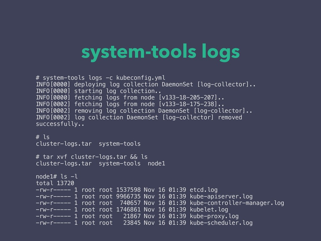 system-tools logs # system-tools logs -c kubeco...