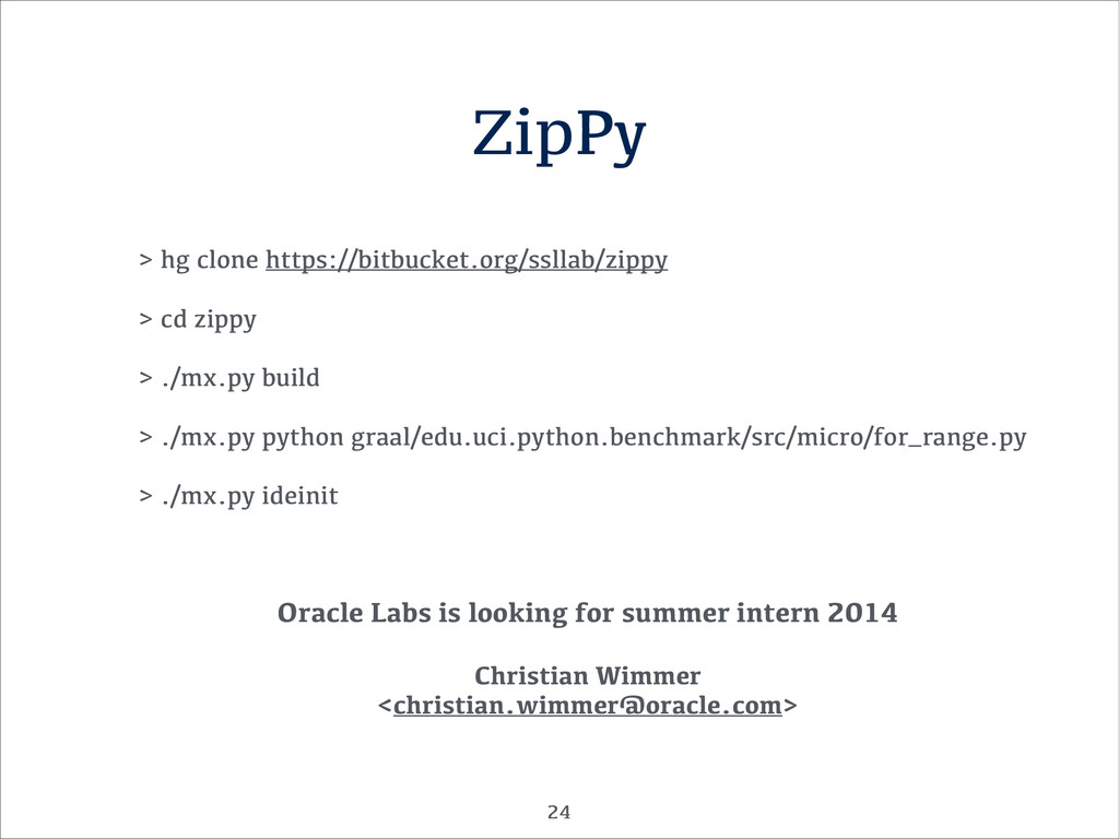 ZipPy > hg clone https://bitbucket.org/ssllab/z...