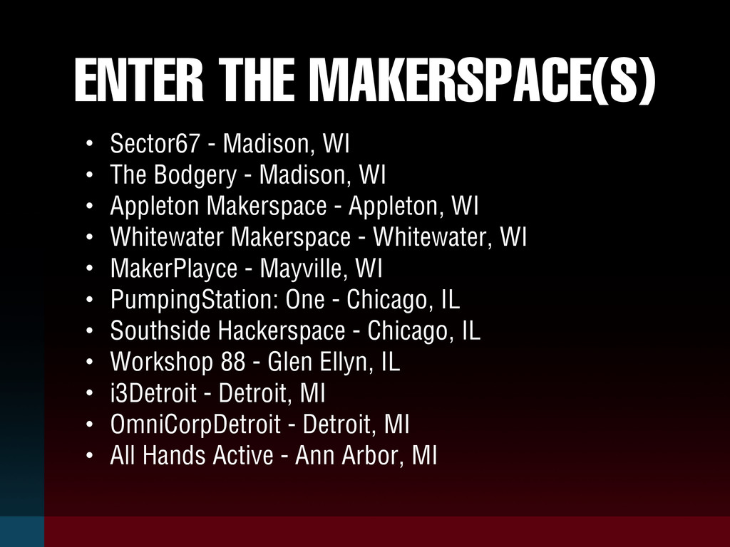ENTER THE MAKERSPACE(S) • Sector67 - Madison, W...