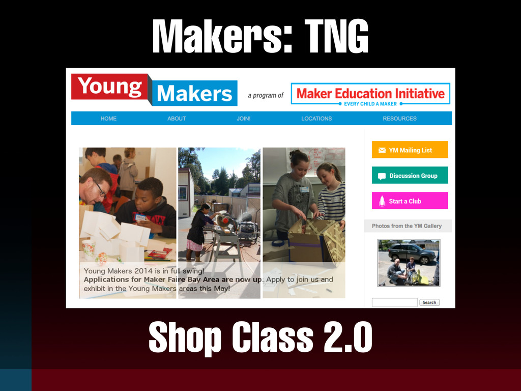 Makers: TNG Shop Class 2.0