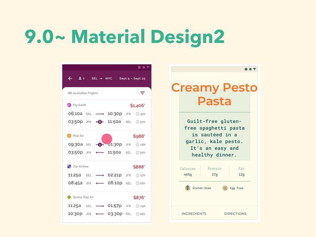 9.0~ Material Design2