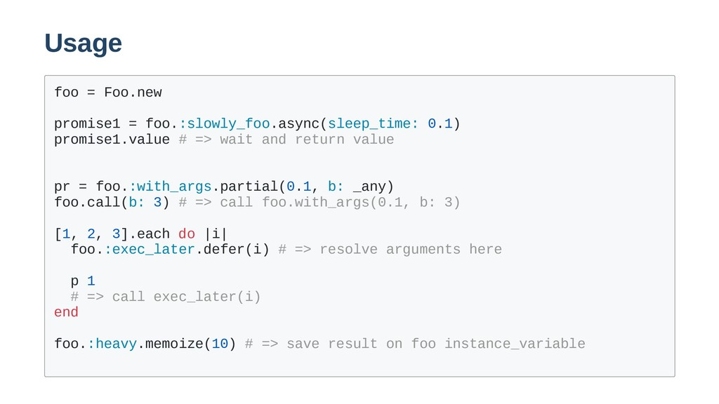 Usage foo = Foo.new promise1 = foo.:slowly_foo....