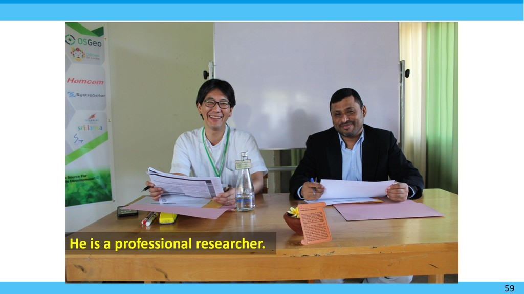 59 He is a professional researcher.