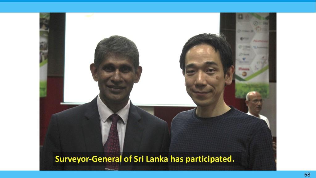 68 Surveyor-General of Sri Lanka has participat...