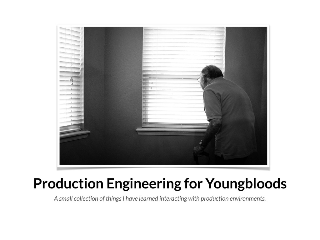 Production Engineering for Youngbloods A small ...