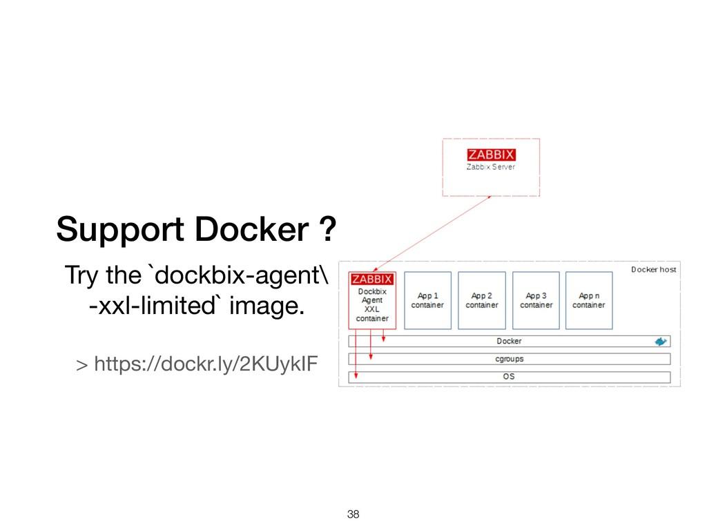 Support Docker ? Try the `dockbix-agent\ -xxl-...