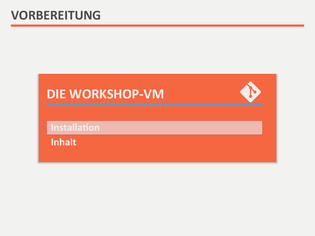 DIE WORKSHOP-‐VM  VORBEREITUNG  Insta...